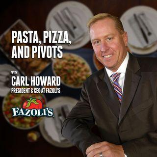 40. Pasta, Pizza and Pivots | Carl Howard