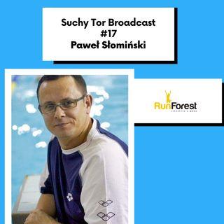 Paweł Słomiński – Prezes Polskiego Związku Pływackiego w Suchy Tor Broadcast #17