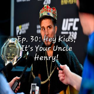 Ep. 30: Hey Kids, It's Your Uncle Henry!