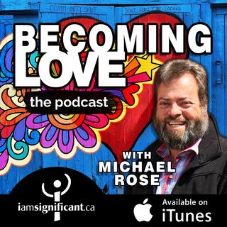 The One About Agape - Becoming Love Podcast - IamSignificant.c