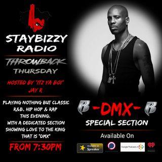 "StayBizzyRadio: Ep.19 - ThrowBack Thursday - DMX Special - Hosted By ""Itz Ya Boi"" Jay R"