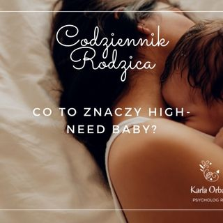 Co to znaczy high-need baby?
