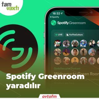 Spotify Greenroom yaradılır | Tam vaxtı #84