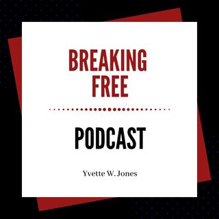 Breaking Free Podcast