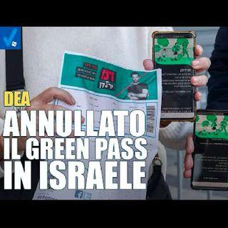 """Dea: """"Il green pass in Israele è stato abolito"""""""