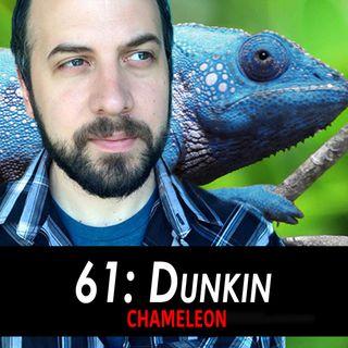 61 - Dunkin the Chameleon