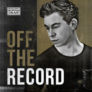 Hardwell On Air - Off The Record 067