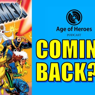 Is the X-Men Animated Series Coming Back? | Age of Heroes #112