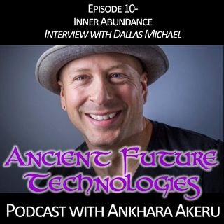 Episode 010 Inner Aundance~ Interview with Dallas Michael