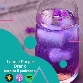 Lean e Purple Drank: Drogarsi con lo sciroppo per la tosse
