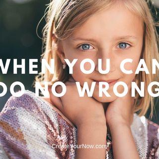 1364 When You Can Do No Wrong