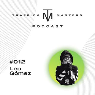 Traffick Masters Podcast #012 Creando contenido para marcas Millonarias