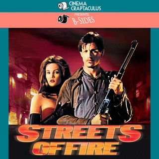"""B-SIDES 17: """"Streets of Fire"""""""