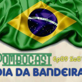 Pombocast Ep09 Se01 - Dia da Bandeira