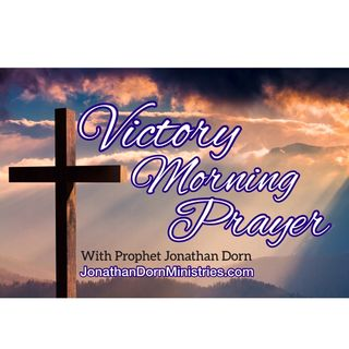 Victory Morning Prayer 5/9/19 - The Prayer Altar Ultimate Collection