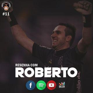 Macacast #11: Resenha com Roberto