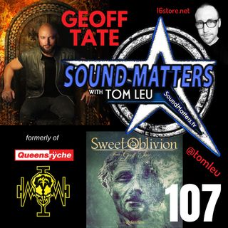 107: Geoff Tate from Queensryche & Sweet Oblivion