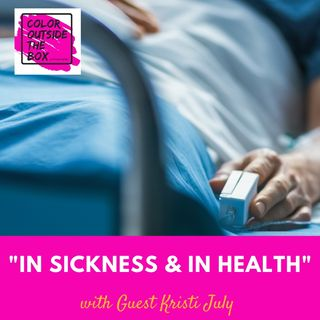 In Sickness and In Health with Kristi July