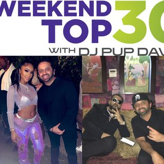 Dj Pup Dawg Weekend Top30 Guest Saweetie Nav 08-24-2019
