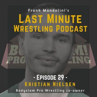 Ep. 29: Kristian Nielsen, Bodyslam Pro Wrestling co-owner