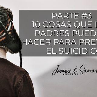 - 10 cosas que los padres pueden hacer para prevenir el suicidio parte# 3