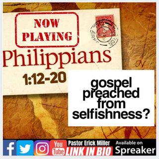 Ep.204 Selfish Gospel Preaching? Philippians 1:12-20