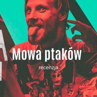 MOWA PTAKÓW - recenzja przedpremierowa - Kino w tubce#199