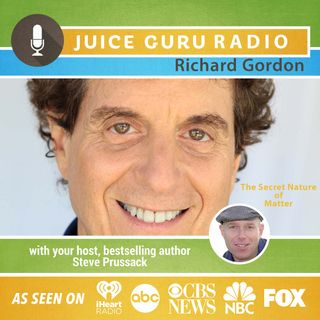 ep 78: The Secret Nature of Matter with Richard Gordon