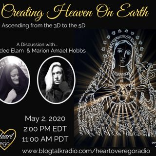 Creating Heaven On Earth: Ascending from the 3D to the 5D