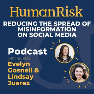 Evelyn Gosnell & Lindsay Juarez on reducing the spread of misinformation on social media