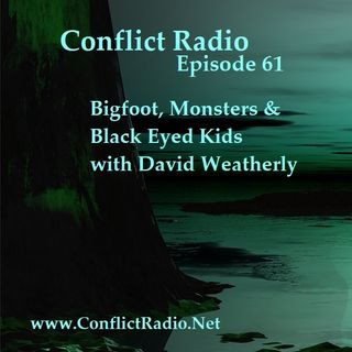 Episode 61  Bigfoot, Monsters & Black Eyed Kids with David Weatherly