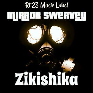 Mirror Swervey - Zikishika Remix