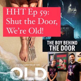 Ep 59: Shut the Door, We're Old!