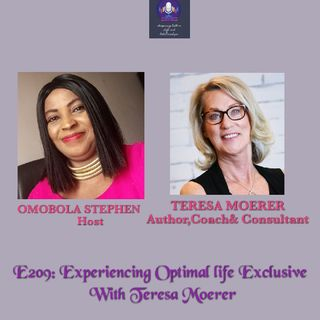 E209:Experiencing An Optimal Life Exclusive With Teresa Moerer