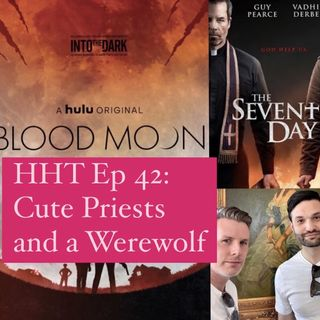 Ep 42: Cute Priests and a Werewolf