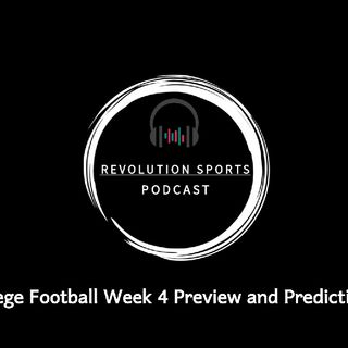 Revolution Sports Podcast- College Football Week 4 Preview and Predictions