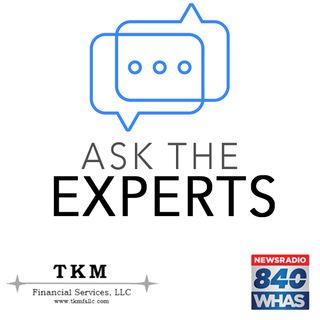 Ask The Experts - TKM Financial Services 8-13-19