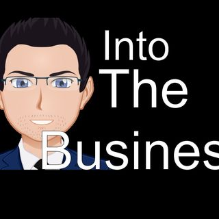 Into The Business | Episode 1