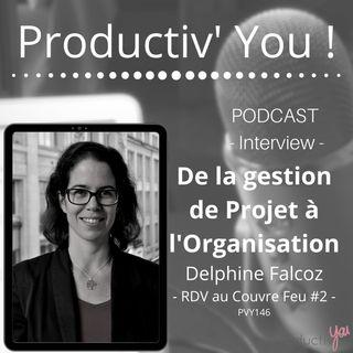 RDV Au Couvre Feu # 2 Delphine Falcoz - du projet à l'organisation