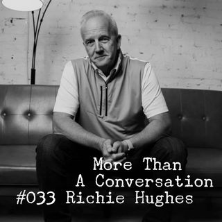 #033 Richie Hughes, Author, Coach, Church Executive