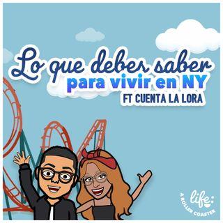 LO QUE DEBES SABER PARA VIVIR EN NY JUNTO A CUENTA LA LORA 🗽 (Life: A Rollercoaster)