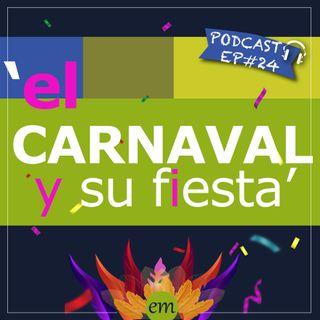 Ep#24 - El Carnaval y su fiesta 🇧🇷🇨🇴🇦🇷🇺🇾🇲🇽🇵🇪🇨🇱🇵🇾🇪🇨🇩🇴