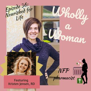Episode 36: Nourished for Life - featuring Kristen Jensen, RD