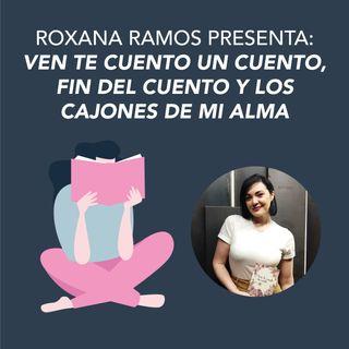 Roxana Ramos presenta Ven, te cuento un cuento, Los cajones de mi alma y Fin del cuento