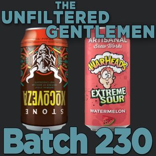 Batch230: Stone Brewing Xocoveza & Artisinal Brew Works Warheads Watermelon Sour
