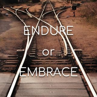 Endure or Embrace - Morning Manna 2843