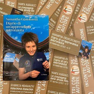 Incontri con l'autore: Samantha Cristoforetti - Diario di un'apprendista astronauta