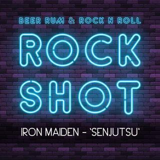 'Rock Shot' (IRON MAIDEN 'SENJUTSU' ALBUM REVIEW)