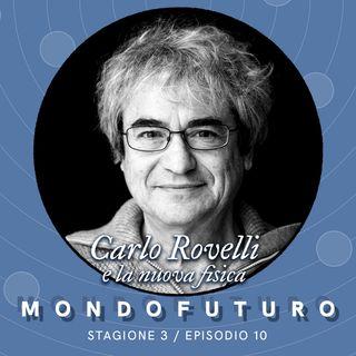 S03E10 - Carlo Rovelli e la nuova fisica