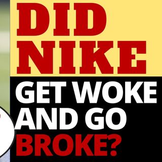 IS NIKE A GET WOKE GO BROKE STORY?